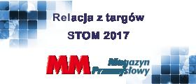 Relacja z targów STOM 2017 - MM Magazyn Przemysłowy