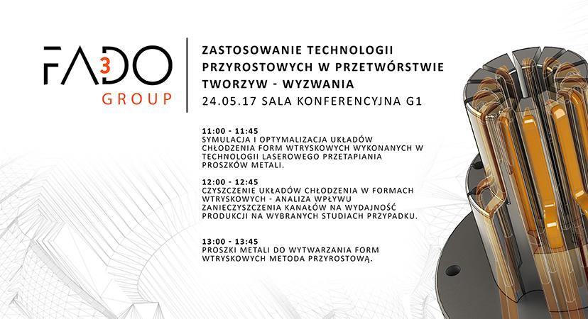Konferencja FADO Zastosowanie technologii przyrostowych w przetwórstwie tworzyw