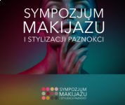 THE NOVELTY IN THE TARGI KIELCE BUSINESS CALENDAR - NAIL MAKE-UP AND STYLING SYMPOSIUM