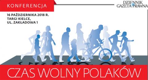 """Konferencja """"Czas wolny Polaków"""" wTargach Kielce"""