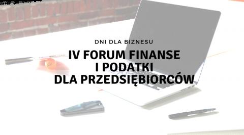 IV Forum Finanse i Podatki dla Przedsiębiorców - rejestracja online do 31 października!